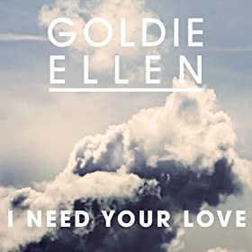 Goldie Ellen-I Need Your Love (The Dance Mixes)