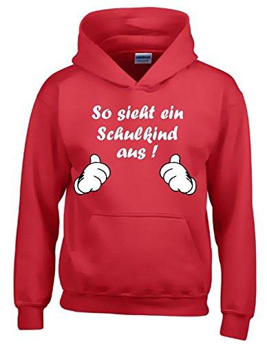 So sieht ein Schulkind aus ! Sweatshirt mit Kapuze HOODIE ROT, Gr.128cm