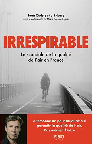 Irrespirable - Le scandale de la qualité de l'air en France (French Edition)