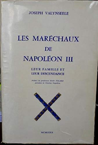 Les Maréchaux de Napoléon III : Leur famille et leur descendance