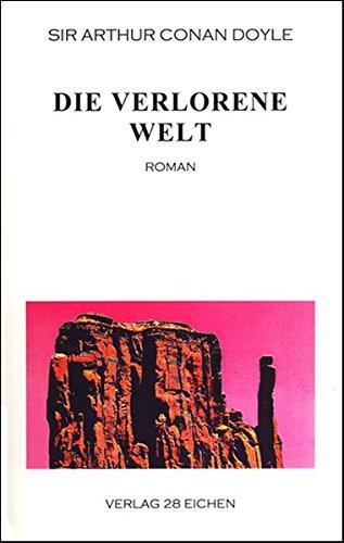 Arthur Conan Doyle: Ausgewählte Werke: Die verlorene Welt. Roman