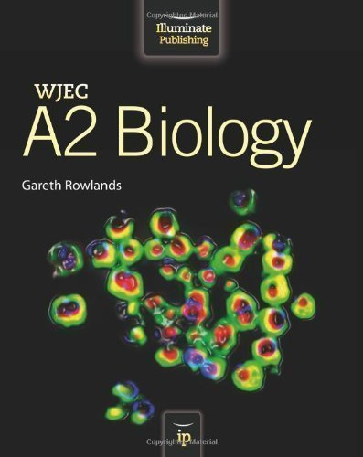 WJEC A2 Biology Student Book by Rowlands, Gareth published by Illuminate Publishing (2012)
