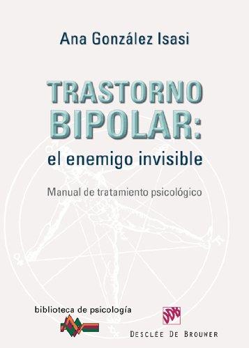 Trastorno bipolar: el enemigo invisible: Manual de tratamiento psicológico (Biblioteca de Psicología)