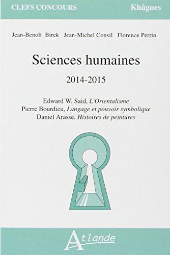 Sciences humaines 2014-2015 : Edward Said, L'Orientalisme ; Pierre Bourdieu, Langage et pouvoir symbolique ; Daniel Arasse, Histoires de peintures