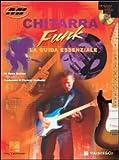 Chitarra funk. La guida essenziale. Con CD Audio