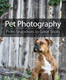 By Hess, Alan ( Author ) [ Pet Photography: From Snapshots to Great Shots By Sep-2014 Paperback