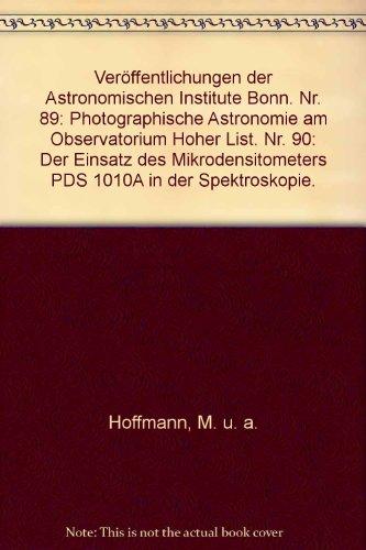Veröffentlichungen der Astronomischen Institute Bonn. Nr. 89: Photographische Astronomie am Observatorium Hoher List. Nr. 90: Der Einsatz des Mikrodensitometers PDS 1010A in der Spektroskopie.