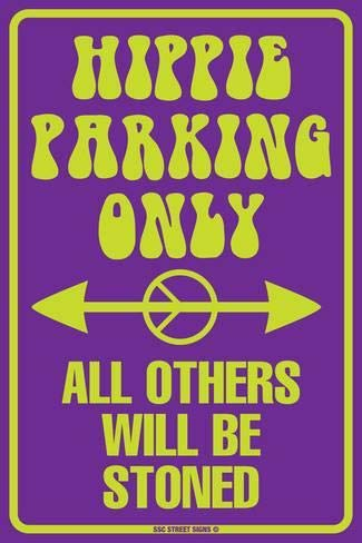 Harvesthouse Hippie Parking Only All Others Will Be Stoned 12 x 8 Retr