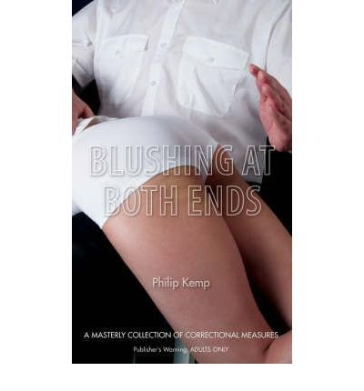 Blushing at Both Ends (Paperback) - Common