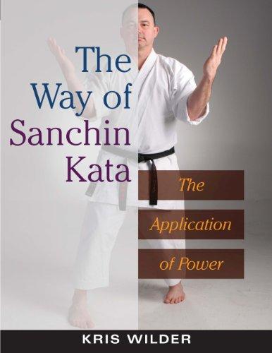 The Way of Sanchin Kata: The Application of Power por Kris Wilder
