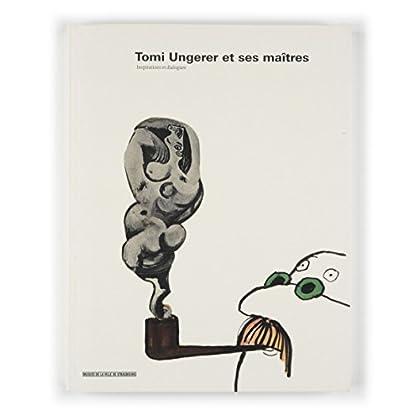 Tomi Ungerer et ses maîtres. Inspirations et dialogues