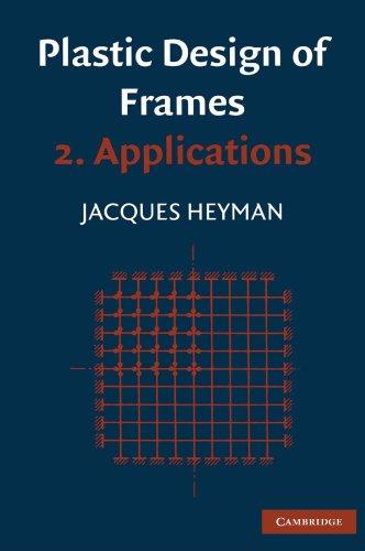 Plastic Design of Frames 2. Applications