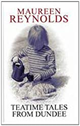 Teatime Tales from Dundee by Maureen Reynolds (2010-07-01)