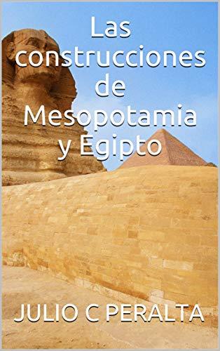 Las construcciones de Mesopotamia y Egipto