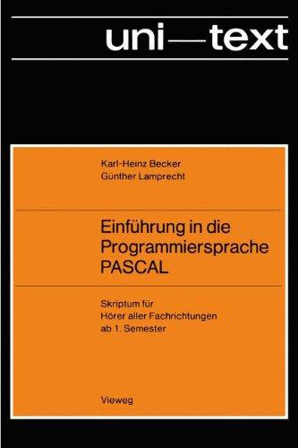 Preisvergleich Produktbild Einführung in die Programmiersprache PASCAL: Skriptum für Hörer aller Fachrichtungen ab 1. Semester
