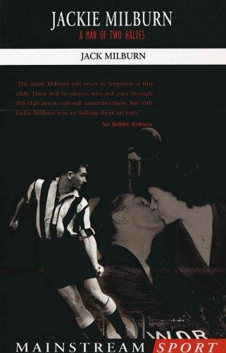 Jackie Milburn: A Man of Two Halves (Mainstream Sport)
