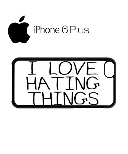 I Love Hating Things Cool Mobile Cell Phone Case Cover iPhone 6 Plus Black Noir
