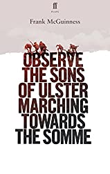 Observe the Sons of Ulster Marching Towards the Somme