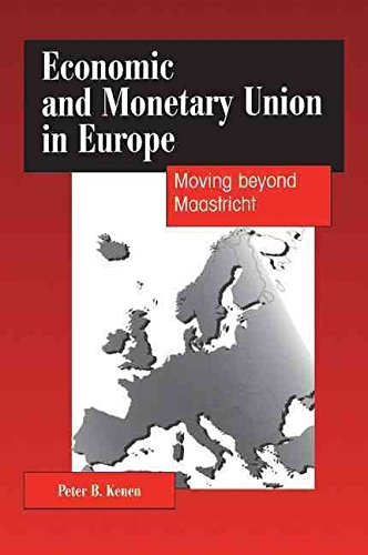 [(Economic and Monetary Union in Europe : Moving beyond Maastricht)] [By (author) Peter B. Kenen] published on (May, 2014)