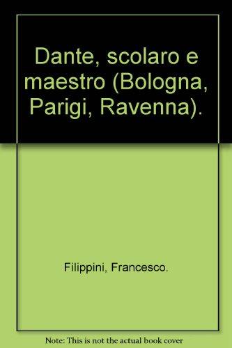 Dante, scolaro e maestro (Bologna, Parigi, Ravenna).