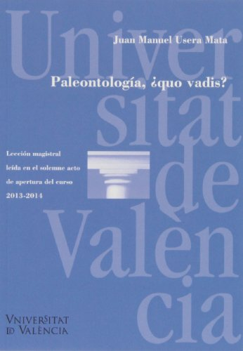 Paleontologia,quo vadis? por Juan Manuel Usera Mata