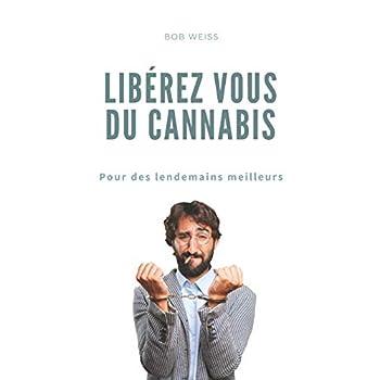 Libérez-vous du Cannabis: Pour des lendemains meilleurs
