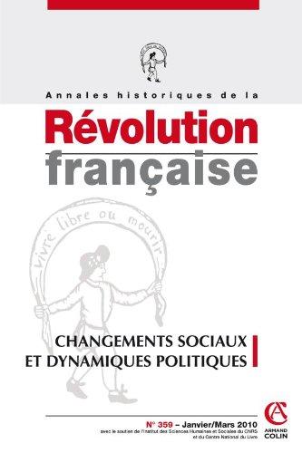 Annales historiques de la Révolution française nº 359 (1/2010): Changements sociaux et dynamiques politiques par Collectif