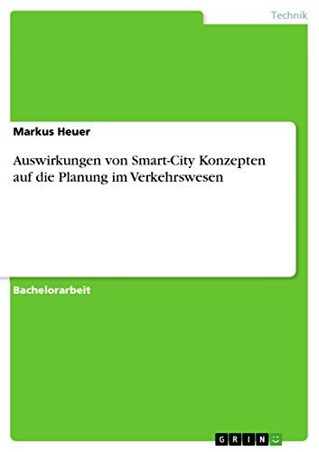 Auswirkungen von Smart-City Konzepten auf die Planung im Verkehrswesen