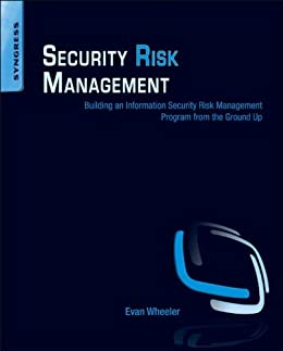 Security Risk Management: Building An Information Security Risk Management Program From The Ground Up por Evan Wheeler epub