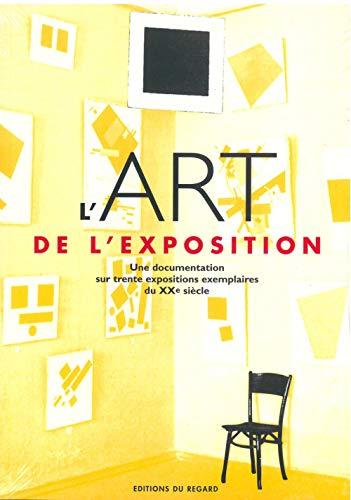 L'Art de l'exposition : Une documentation sur trente expositions exemplaires du XXe siècle par Collectif