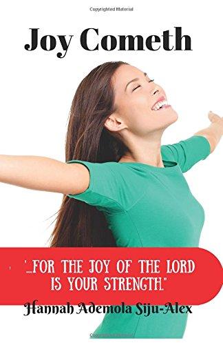 Joy Cometh:.for the Joy of The Lord is your strength por Pst Hannah Ademola Siju-Alex