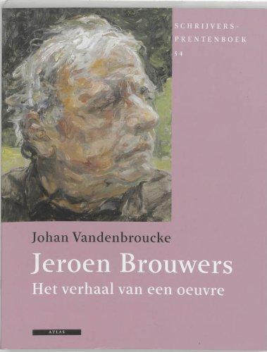 Jeroen Brouwers / druk 1: het verhaal van een oeuvre (Schrijversprentenboek)