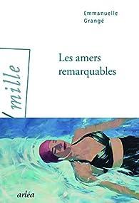 Les amers remarquables par Emmanuelle Grangé