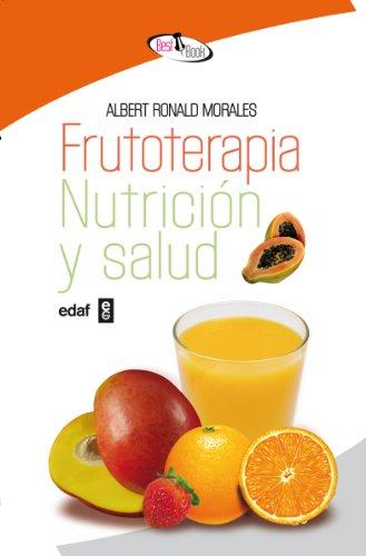 Frutoterapia, nutrición y salud (2ª ed.) (Best Book)