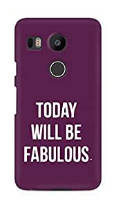 AMEZ today will be fabulous Back Cover For LG Nexus 5x