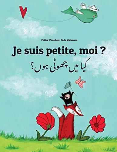 Je suis petite, moi ? Kaa man chhewta hewn?: Un livre d'images pour les enfants (Edition bilingue français-ourdou) par Philipp Winterberg