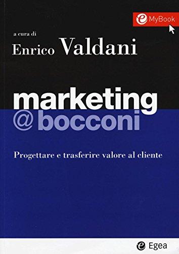Marketing @Bocconi. Progettare e trasferire valore al cliente. Con e-book