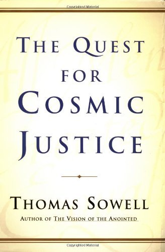 The Quest for Cosmic Justice by Thomas Sowell (1-Nov-1999) Hardcover