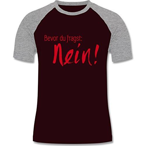 Statement Shirts - Bevor du fragst Nein! Rot - zweifarbiges Baseballshirt für Männer Burgundrot/Grau meliert
