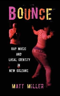 [(Bounce: Rap Music and Local Identity i...