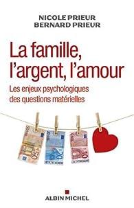 La famille, l'argent, l'amour par Nicole Prieur