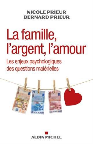 La Famille , l'argent , l'amour: Les enjeux psychologiques des questions matrielles