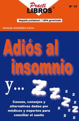 Adiós Al Insomnio y… ! Zzzz... ! (Practilibros) por ROSALBA HERNÁNDEZ RUEDA
