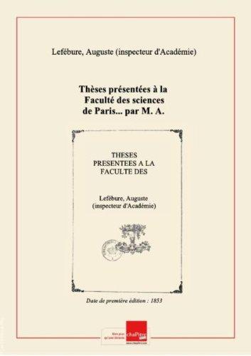 Thèses présentées à la Faculté des sciences de Paris... par M. A. Lefébure,... Thèse de mécanique : sur le mouvement des sphères sur plan. Thèse d'astronomie : sur le mouvement elliptique des astres... [édition 1853]