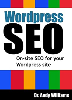 Wordpress SEO - On-Page SEO for your Wordpress Site (Webmaster Series Book 4) by [Williams, Dr. Andy]
