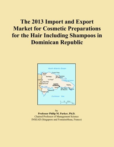 The 2013 Import and Export Market for Cosmetic Preparations for the Hair Including Shampoos in Dominican Republic