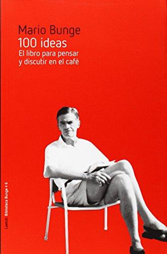 100 ideas: El libro para pensar y discutir en el café (Biblioteca Bunge)