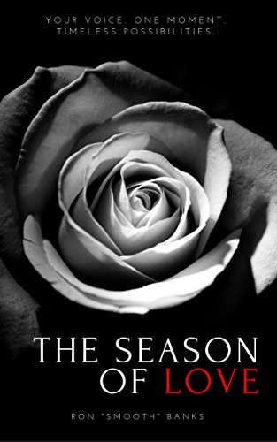 the-season-of-love-poems-by-ron-banks-your-voice-one-moment-timeless-possibilities-book-2-english-ed