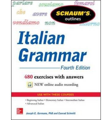 [ { Schaum's Outline of Italian Grammar, 4th Edition (Revised) } ] BY ( Author ) Feb-2014 [ Paperback ]