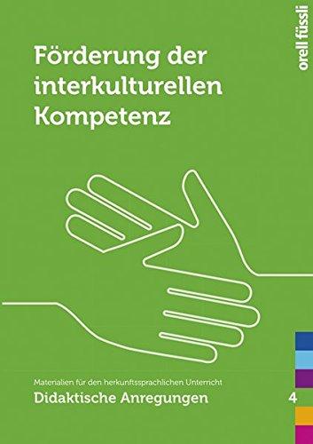 Förderung der interkulturellen Kompetenz: Materialien für den herkunftssprachlichen Unterricht: Didaktische Anregungen 4